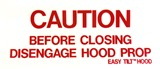 Caution Before Closing Disengage Hood Prop