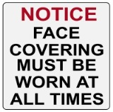 NOTICE Face Covering Must Be Worn at All Times Decal